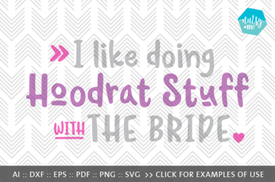 For the Hoodrat Bridesmaids - SVG, AI, EPS, PDF, DXF & PNG FILES