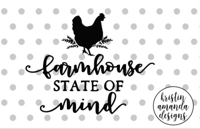 Farmhouse State of Mind SVG DXF EPS PNG Cut File • Cricut • Silhouette