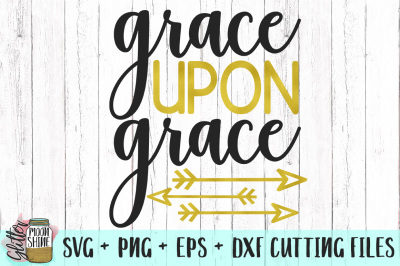 Grace Upon Grace SVG PNG EPS Cutting Files