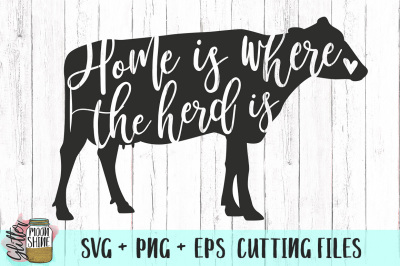 Home Is Where The Herd Is SVG PNG DXF EPS Cutting Files