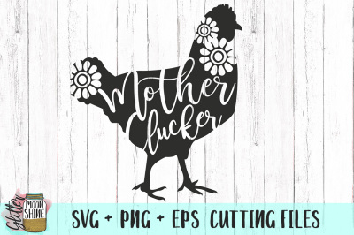 Mother Clucker SVG PNG DXF EPS Cutting Files