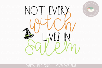 Not Every Witch Lives in Salem, Halloween SVG, Hocus Pocus SVG
