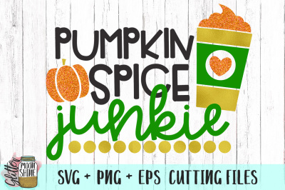 Pumpkin Spice Junkie SVG PNG EPS Cutting Files