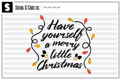 'Have Yourself A Merry Little Christmas' cut file