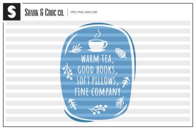 'Warm Tea Good Books Soft Pillow Fine Company' cut file