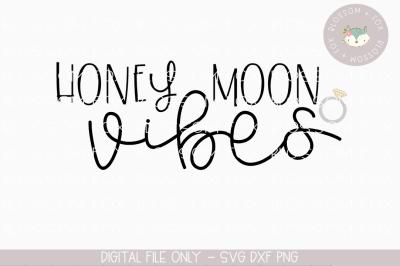 Honey Moon Vibes, Wedding SVG, BRide SVg