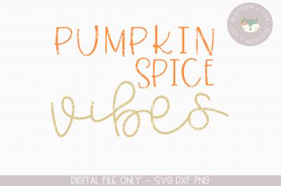 Pumpkin Spice Vibes, Thanksgiving SVG, Coffee SVG, Fall SVG