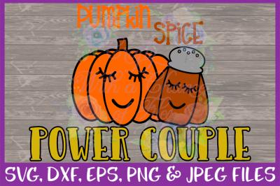 Pumpkin Spice SVG * Power Couple SVG* Pumpkin SVG* Spice SVG * Halloween SVG * Thanksgiving SVG * Fall SVG * Autumn SVG *