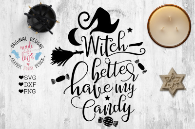 Witch better have my candy Halloween Cut File in SVG, DXF, PNG