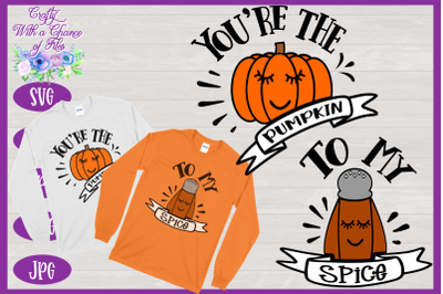 Pumpkin Spice SVG | You're The Pumpkin SVG | To My Spice SVG | Fall SV