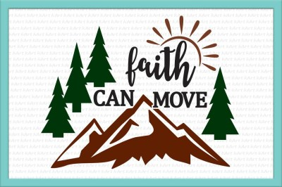 faith can move, mountains svg, faith svg, christian svg, iron on words, phrase svg, sayings png, southern, christian mom, bible quote, dxf