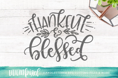 Thankful & Blessed / SVG PNG DXF