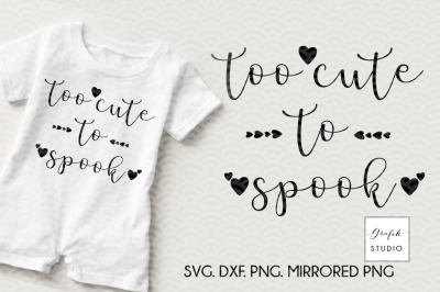 Too cute to spook SVG, Halloween SVG, Fall SVG,