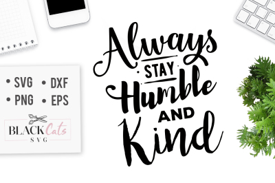 Always stay humble and kind - SVG