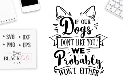 If our dogs don't like you, we probably won't either - SVG