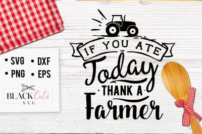If you ate today thank a farmer - SVG file