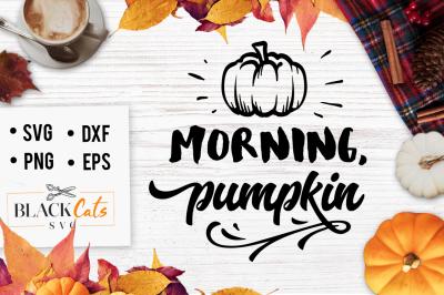 Morning, pumpkin - SVG