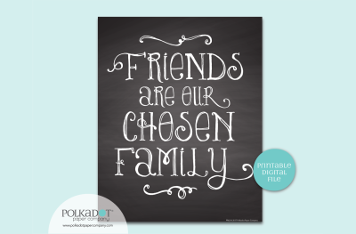 Friends are Our Chosen Family - Chalkboard Style Framable Print