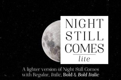 Night Still Comes Lite | serif font