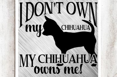 My Chihuahua Owns Me SVG/DXF/EPS File