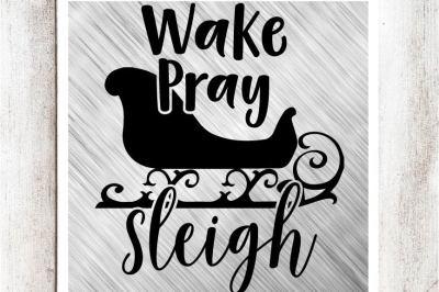 Wake Pray Sleigh SVG/DXF/EPS file