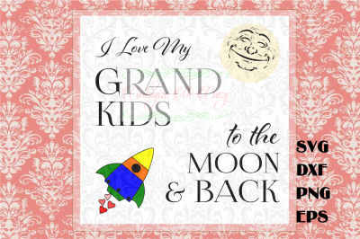 Love My Grandkids to the Moon