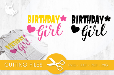 Birthday girl SVG, PNG, EPS, DXF, cut file