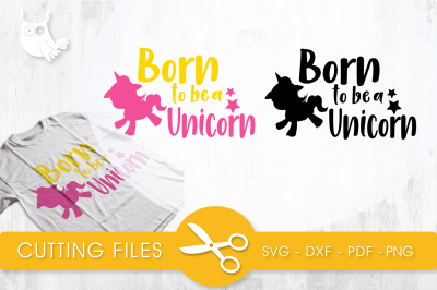 Born to be a unicorn SVG, PNG, EPS, DXF, cut file