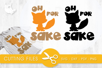 Oh for Fox Sake  SVG, PNG, EPS, DXF, cut file