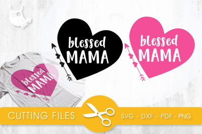 Blessed mama  SVG, PNG, EPS, DXF, cut file