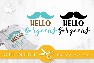 Hello gorgeous  SVG, PNG, EPS, DXF, cut file