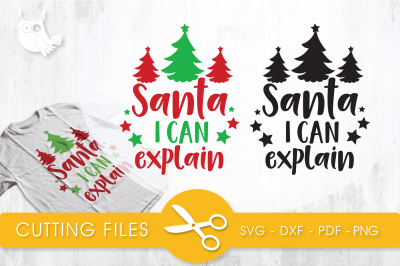 Santa i can explain   SVG, PNG, EPS, DXF, cut file
