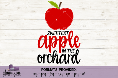 Sweetest Apple in the Orchard - SVG DXF EPS PNG PDF JPG AI - cutting file