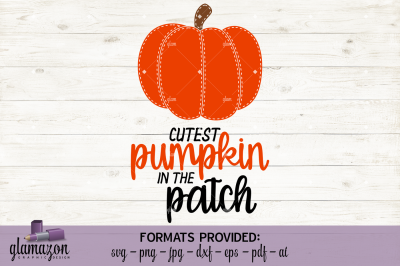 Cutest Pumpkin in the Patch - SVG DXF EPS PNG PDF JPG AI - cutting file