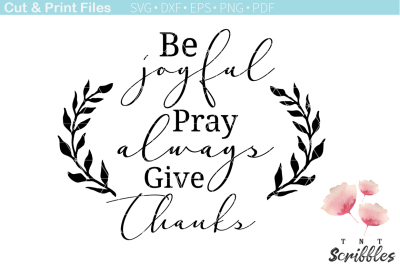 Be joyful Pray always Give thanks SVG cutting file