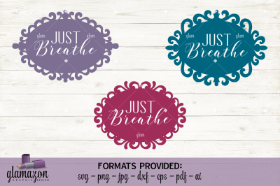 Just Breathe - SVG DXF EPS PNG PDF JPG AI - cutting file