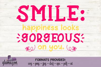 Smile Gorgeous - SVG DXF EPS PNG PDF JPG AI - cutting file