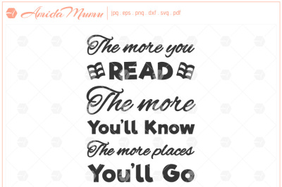 'The More You Read The More You'll Know The More Places You'll Go' beautifully crafted cut file.