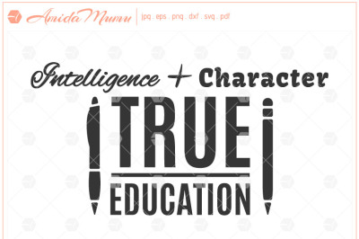 'Intelligence + Character = True Education' beautifully crafted cut file.