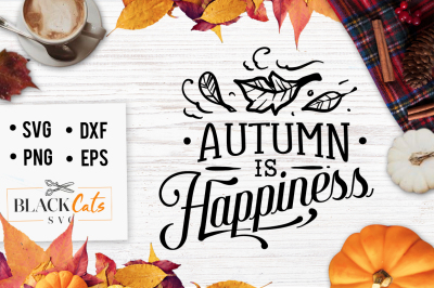 Autumn is happiness SVG