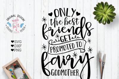 Only the Best Friends Get Promoted to GodMother