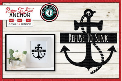 Refuse to Sink | Anchor | Rope | Nautical | SVG Cut File