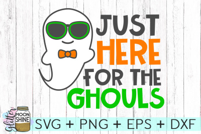 Just Here For The Ghouls SVG PNG DXF EPS Cutting Files