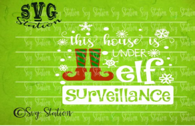 This House Is Under Elf Surveillance / SVG DXF Cutting File Silhouette Cricut Scal