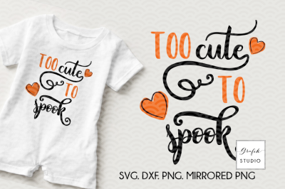 Too Cute Too  Spook Halloween SVG File,Halloween SVG Files for Cricut, Silhouette Studio Cutting Files,