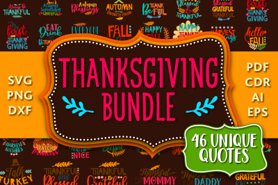 Thanksgiving Bundle: 46 Thanksgiving Quotes in SVG, DXF, CDR, EPS, AI, JPG, PDF and PNG formats