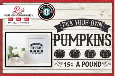 Pick Your Own Pumpkins | 15 Cents a Pound | SVG Cut File