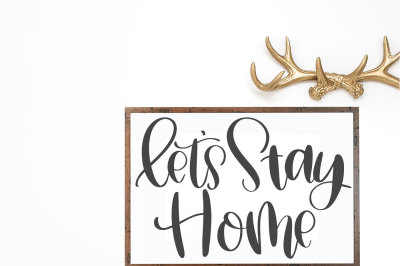 Let's Stay Home Hand Lettered SVG