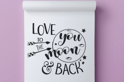 Love You To The Moon and Back SVG