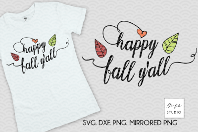 Happy Fall Yall, Fall SVG File, DXF and PNG File